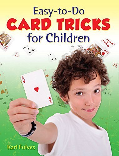 Easy-to-Do Card Tricks for Children Become a Magician