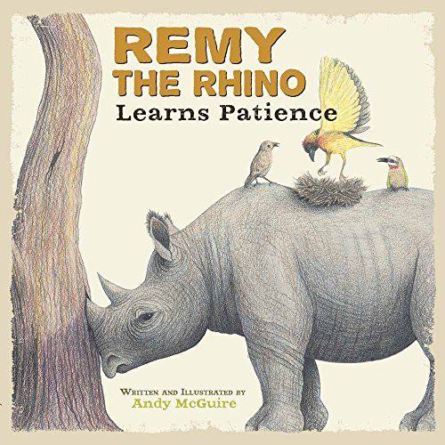 Remy the Rhino Learns Patience Little Lessons from Our Animal Pals