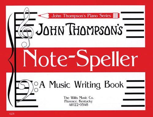 John Thompson's Note Speller A Music Writing Book John Thompson's Piano